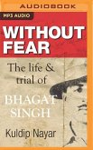 Without Fear: The Life and Trial of Bhagat Singh