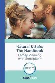Natural & Safe: The Handbook: Family Planning with Sensiplan