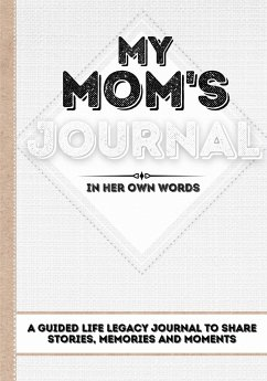 My Mom's Journal: A Guided Life Legacy Journal To Share Stories, Memories and Moments - 7 x 10 - Nelson, Romney
