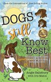 Dogs Still Know Best: Two Angels Guide Their Human Through Grief, Learning & Love