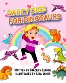 Darcy Digs for Dinosaurs