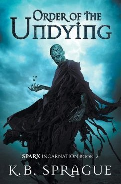 Order of the Undying - Sprague, K. B.