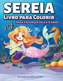 Sereia Livro para Colorir para Crianças de 4 a 8 anos - Brilliant, Michelle