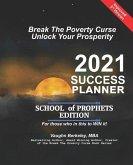 Break The Poverty Curse: Unlock Your Prosperity - 2021 Success Planner SCHOOL OF PROPHETS Edition