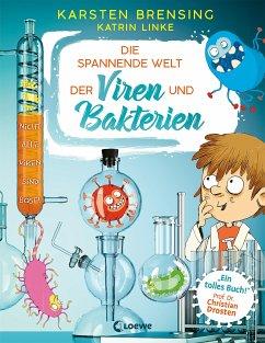 Die spannende Welt der Viren und Bakterien - Brensing, Karsten;Linke, Katrin