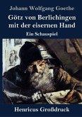 Götz von Berlichingen mit der eisernen Hand (Großdruck)