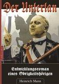Der Untertan - Entwicklungsroman eines Obrigkeitshörigen (eBook, ePUB)