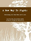 A New Way to Fight: Overcoming All Odds with God's Love (eBook, ePUB)
