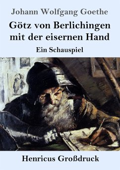 Götz von Berlichingen mit der eisernen Hand (Großdruck) - Goethe, Johann Wolfgang