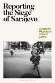 Reporting the Siege of Sarajevo (eBook, ePUB)