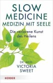 Slow Medicine - Medizin mit Seele (Mängelexemplar)