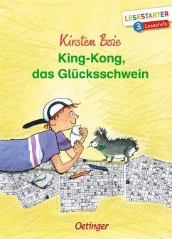 King-Kong, das Glücksschwein - Boie, Kirsten