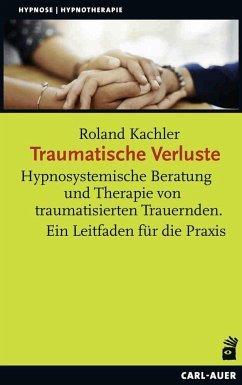 Traumatische Verluste - Kachler, Roland
