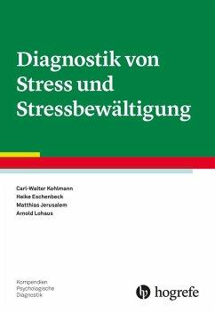 Diagnostik von Stress und Stressbewältigung (eBook, PDF) - Eschenbeck, Heike; Jerusalem, Matthias; Kohlmann, Carl-Walter; Lohaus, Arnold
