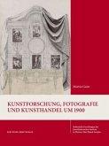 Kunstforschung, Fotografie und Kunsthandel um 1900