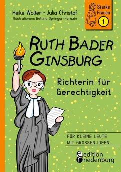 Ruth Bader Ginsburg - Richterin für Gerechtigkeit - Wolter, Heike;Christof, Julia;Springer-Ferazin, Bettina