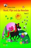 Bunti, Flips und das Bienchen (eBook, ePUB)
