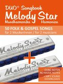 Melody Star Duo+ Songbook - 50 Folk & Gospel Songs für 2 MusikerInnen / for 2 musicians (eBook, ePUB)