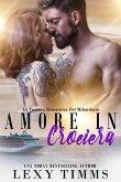 Amore In Crociera (La Vacanza Romantica Del Miliardario, #3) (eBook, ePUB)