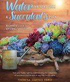 Water Me Next Week, A Succulent's Plea (eBook, ePUB)