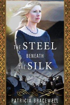 The Steel Beneath the Silk (Emma of Normandy, #3) (eBook, ePUB)