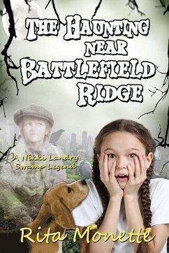 The Haunting near Battlefield Ridge - Monette, Rita