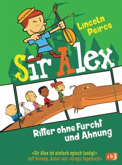 Sir Alex - Ritter ohne Furcht und Ahnung (Mängelexemplar) - Peirce, Lincoln