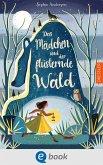 Das Mädchen und der flüsternde Wald (eBook, ePUB)