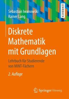 Diskrete Mathematik mit Grundlagen - Iwanowski, Sebastian;Lang, Rainer