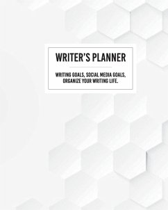 Writer's Planner - Writing Goals, Social Media Goals, Organize Your Writing Life. - Drozdowich, Barb