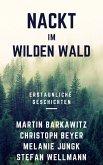 Nackt im wilden Wald (eBook, ePUB)