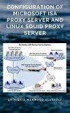 Configuration of Microsoft ISA Proxy Server and Linux Squid Proxy Server (eBook, ePUB)