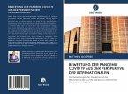 BEWERTUNG DER PANDEMIE COVID 19 AUS DER PERSPEKTIVE DER INTERNATIONALEN