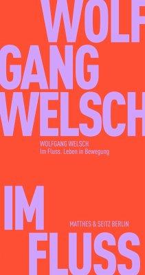 Im Fluss - Welsch, Wolfgang