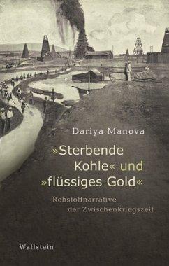 »Sterbende Kohle« und »flüssiges Gold« - Manova, Dariya