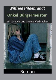 Onkel Bürgermeister - Hildebrandt, Wilfried