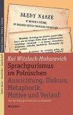 Sprachpurismus im Polnischen. Ausrichtung, Diskurs, Metaphorik, Motive und Verlauf