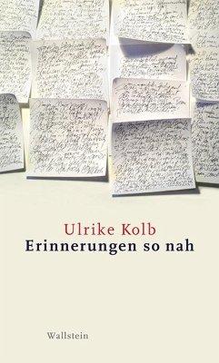 Erinnerungen so nah - Kolb, Ulrike