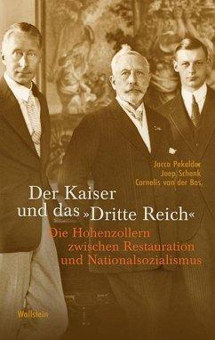 Der Kaiser und das »Dritte Reich« - Pekelder, Jacco;Schenk, Joep;van der Bas, Cornelis