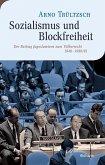 Sozialismus und Blockfreiheit