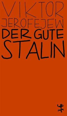 Der gute Stalin - Jerofejew, Viktor