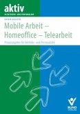 Mobile Arbeit - Homeoffice - Telearbeit