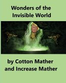 Wonders of the Invisible World: Being an Account of the Tryals of Several Witches Lately Executed in New England