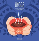 Hygge: The Danish Art of Comfort, Joy and Happiness
