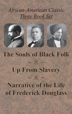 African-American Classic Three Book Set - The Souls of Black Folk, Up From Slavery, and Narrative of the Life of Frederick Douglass - Douglass, Frederick; Du Bois, W. E. B.; Washington, Booker T.