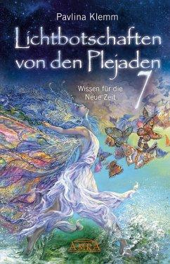 Lichtbotschaften von den Plejaden Band 7 (eBook, ePUB) - Klemm, Pavlina