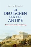 Die Deutschen und ihre Antike (eBook, ePUB)