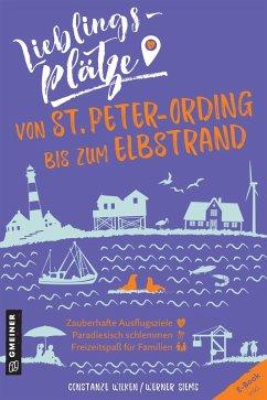 Lieblingsplätze von St. Peter-Ording bis zum Elbstrand (eBook, PDF) - Wilken, Constanze; Siems, Werner