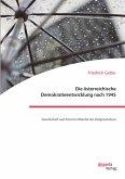 Die österreichische Demokratieentwicklung nach 1945: Gesellschaft und Staat im Wandel des Zeitgeschehens (eBook, PDF)