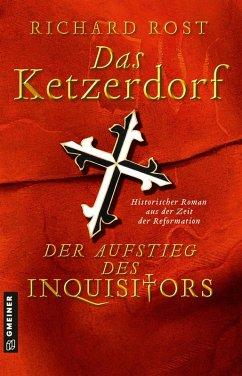 Das Ketzerdorf - Der Aufstieg des Inquisitors (eBook, ePUB) - Rost, Richard